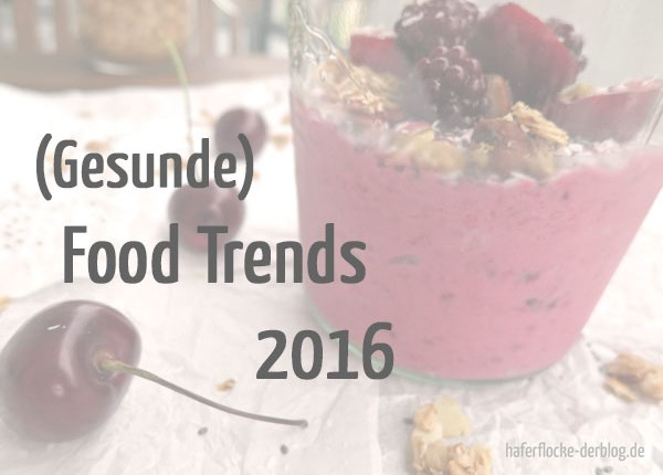 Gesunde Food Trends 2016
